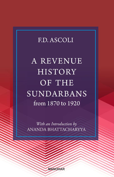 A Revenue History of the Sundarbans from 1870 to 1920