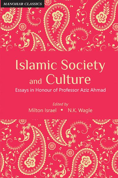 Islamic Society and Culture: Essays in Honour of Professor Aziz Ahmad