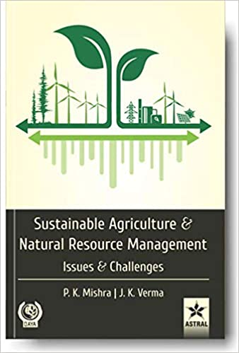 Sustainable Agriculture and Natural Resource Management: Issues and Challenges