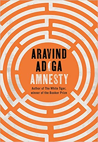 AMNESTY: MAN BOOKER AWARD-WINNING AUTHOR OF THE WHITE TIGER