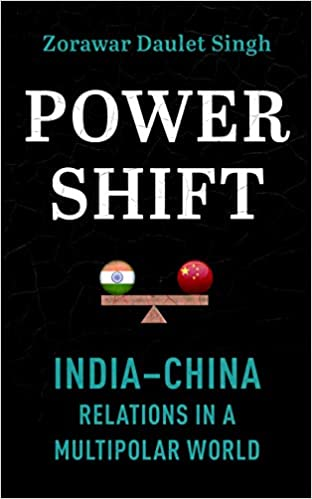 POWERSHIFT: INDIA–CHINA RELATIONS IN A MULTIPOLAR WORLD