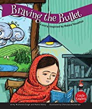 Braving the Bullet: A Story Inspired by Malala Yousufzei