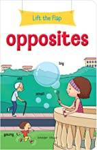 LIFT THE FLAP - OPPOSITES : EARLY LEARNING NOVELTY BOARD BOOK FOR CHILDREN