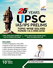 25 YEARS UPSC IAS/ IPS PRELIMS TOPIC-WISE SOLVED PAPERS 1 & 2 (1995-20