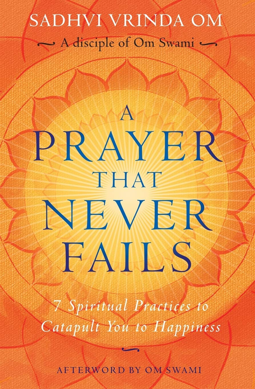 A Prayer That Never Fails (7 Spiritual Practices to Catapult You to Happiness)