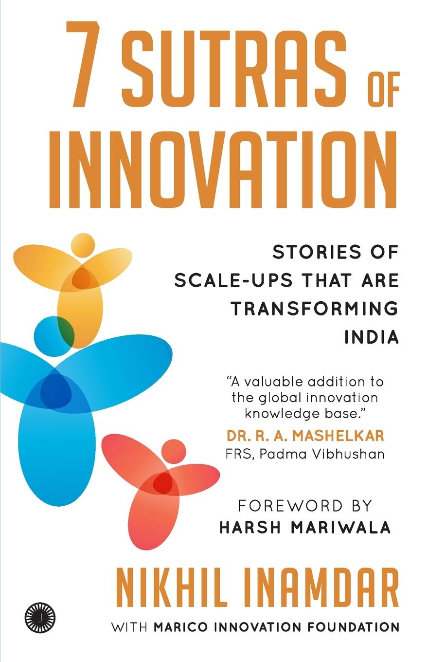 7 Sutras of Innovation (Stories of Scale-ups that are Transforming India)