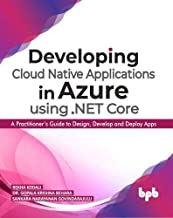 Developing Cloud Native Applications in Azure with .NET Core