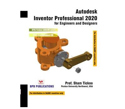 AUTODESK INVENTOR PROFESSIONAL 2020 FOR ENGINEERS AND DESIGNERS