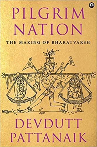PILGRIM NATION: THE MAKING OF BHARATVARSH