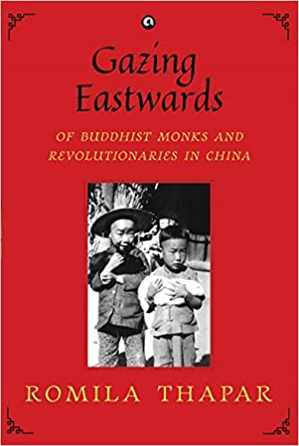GAZING EASTWARDS: Of Buddhist Monks and Revolutionaries in China
