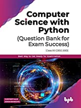Computer Science with Python(Question Bank for Exam Success)Class XII CBSE (083): Best Way to Get Ready for Examination