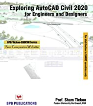 Exploring AutoCAD Civil 3D 2020 for Engineers and Designers