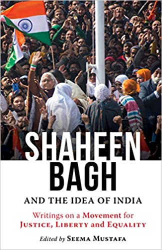 SHAHEEN BAGH AND THE IDEA OF INDIA