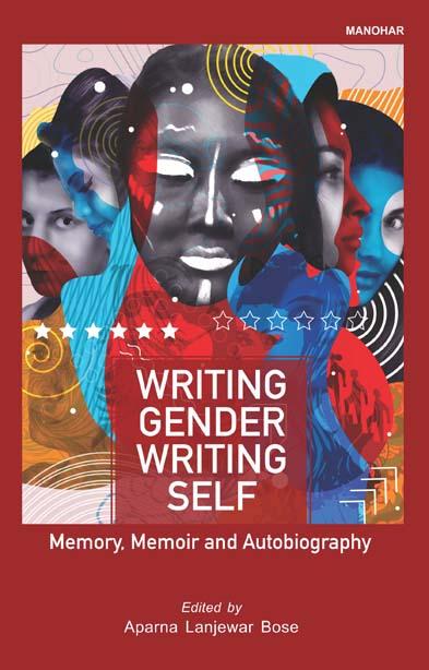 Writing Gender Writing Self: Memory, Memoir and Autobiography