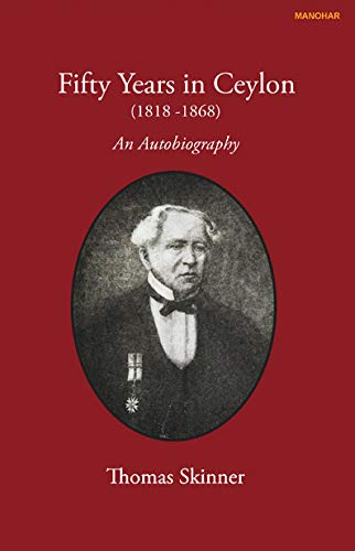Fifty Years in Ceylon (1818-1868): An Autobiography