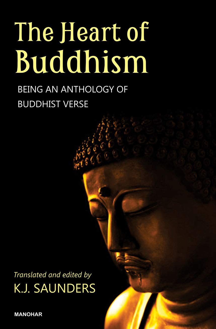 The Heart of Buddhism: Being an Anthology of Buddhist Verse