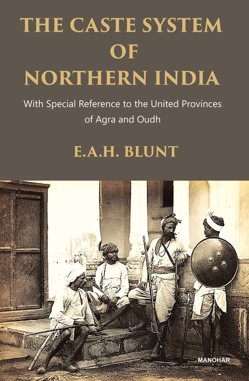 The Caste System of Northern India: With Special Reference to the United Provinces of Agra and Oudh