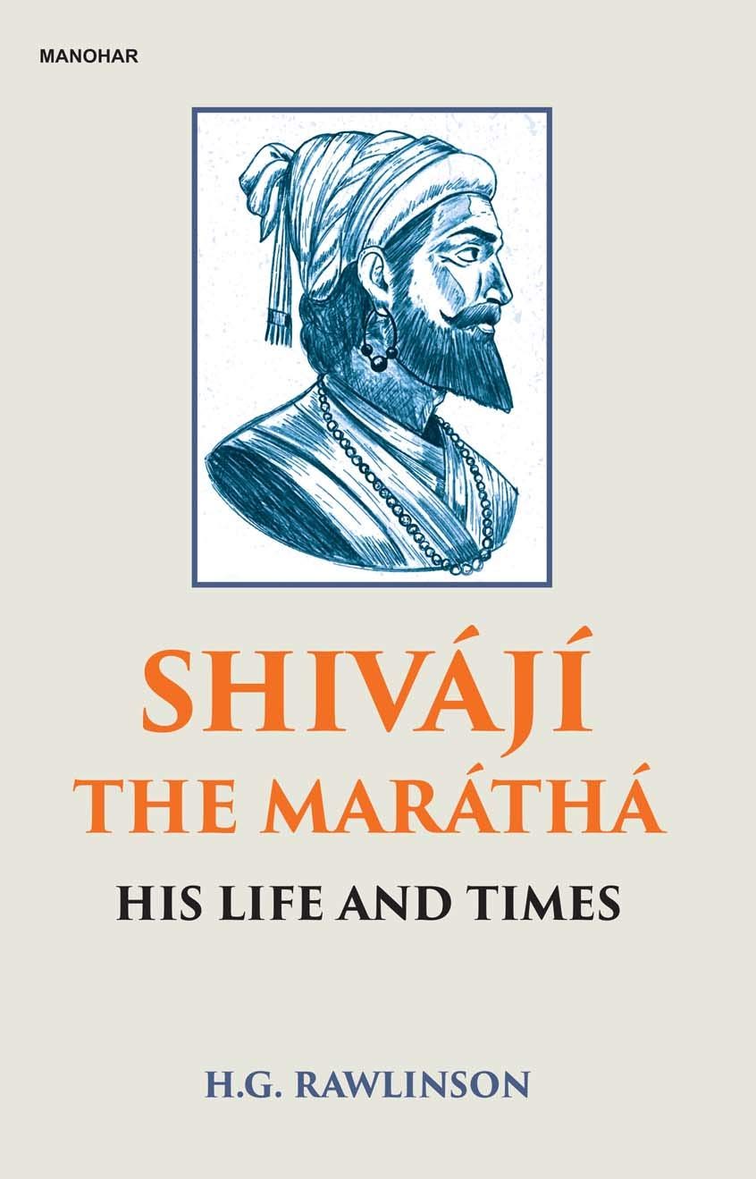 Shivaji the Maratha: His Life and Times