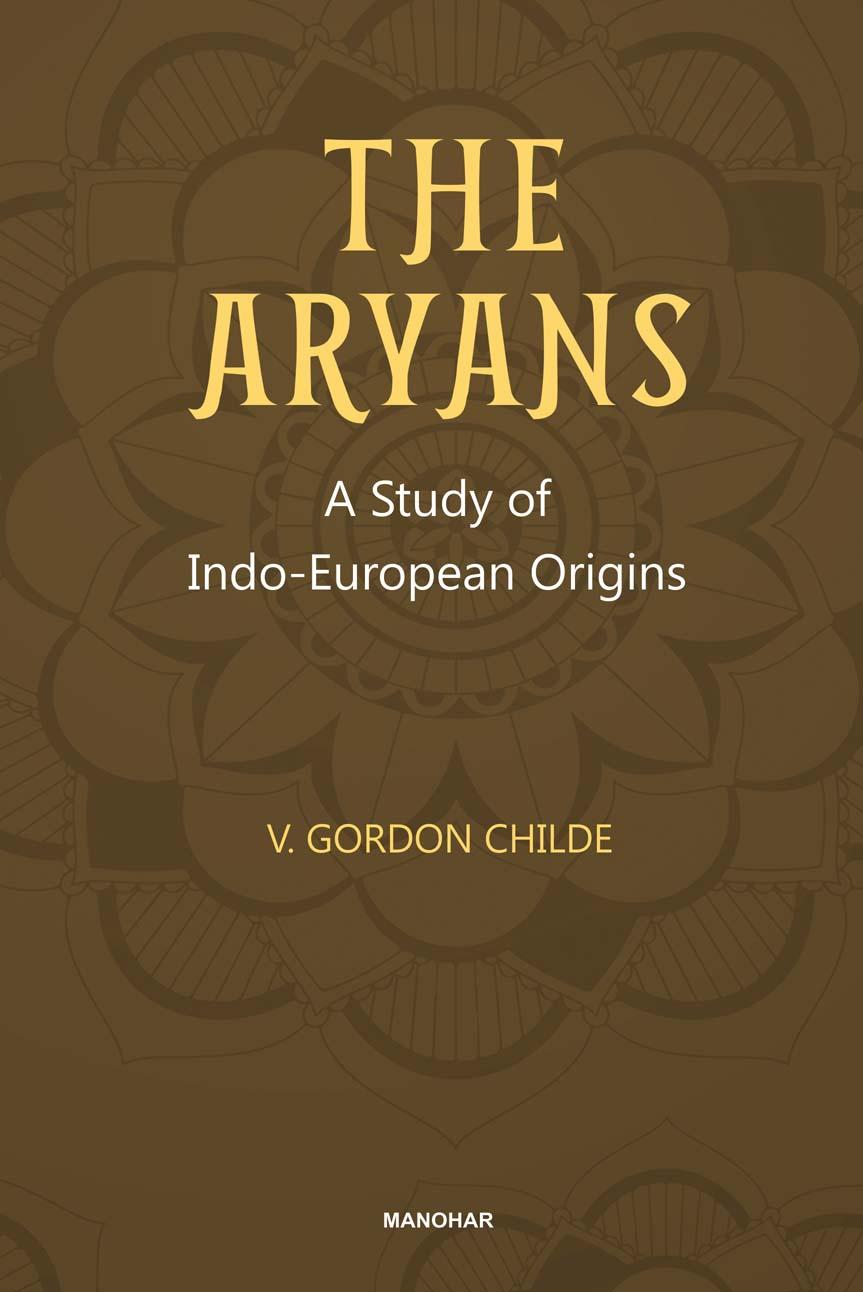 The Aryans: A Study of Indo-European Origins