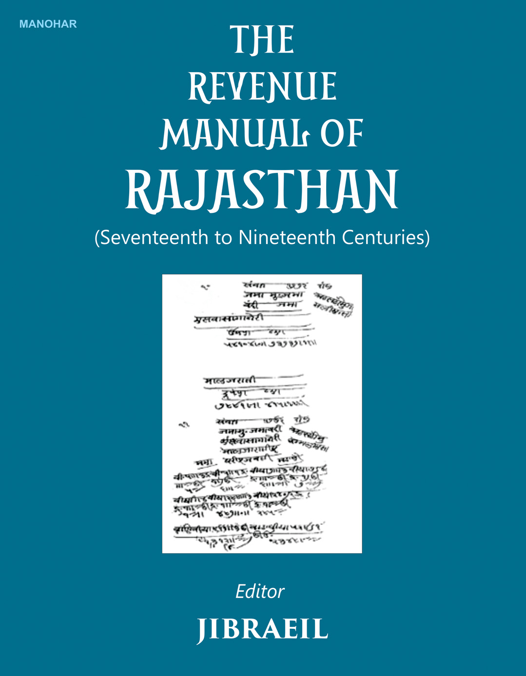 THE REVENUE MANUAL OF RAJASTHAN (SEVENTEENTH TO NINETEENTH CENTURIES)