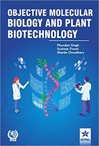 OBJECTIVE MOLECULAR BIOLOGY AND PLANT BIOTECHNOLOGY