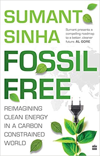 Fossil Free Reimagining Clean Energy in a  Carbon-Constrained World