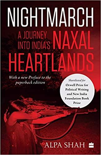 Nightmarch A Journey Into India's Naxal  Heartlands
