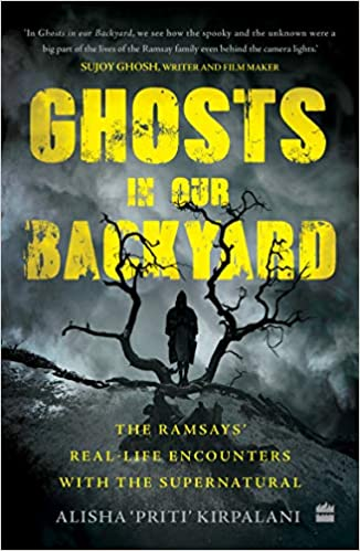 Ghosts in Our Backyard: The Ramsays' Reallife Encounters with the Supernatural