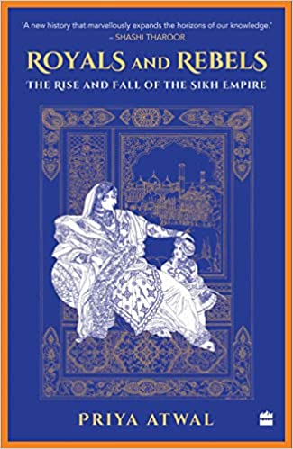 Royals and Rebels: The Rise and Fall of the Sikh Empire