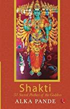 SHAKTI: 51 SACRED PEETHAS OF THE GODDESS