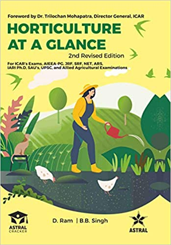HORTICULTURE AT A GLANCE : FOR ICARS EXAMS, AIEEA-PG, JRF, SRF, NET, ARS, IARI PH.D, SAUS, UPSC, AND ALLIED AGRICULTURAL EXAMINATIONS