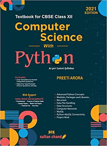 COMPUTER SCIENCE WITH PYTHON : TEXTBOOK FOR CBSE CLASS 12 EXAMINATION 2021-2022