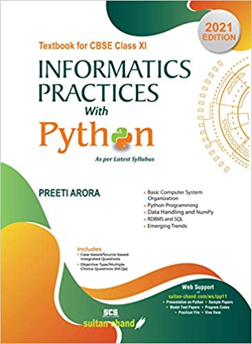 INFORMATICS PRACTICES WITH PYTHON: TEXTBOOK FOR CBSE CLASS 11 (2021-22 SESSION)