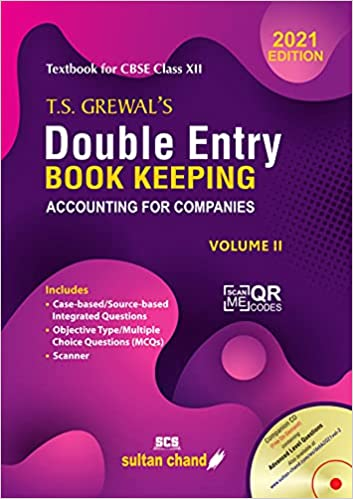T.S. GREWAL'S DOUBLE ENTRY BOOK KEEPING: ACCOUNTING FOR COMPANIES -( VOL. 2)TEXTBOOK FOR CBSE CLASS 12 (2021-22 SESSION)