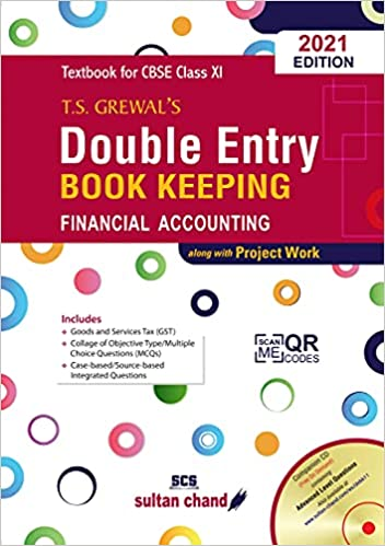 T.S. Grewal's Double Entry Book Keeping : Financial Accounting Textbook for CBSE Class 11 (Examination 2021-22)