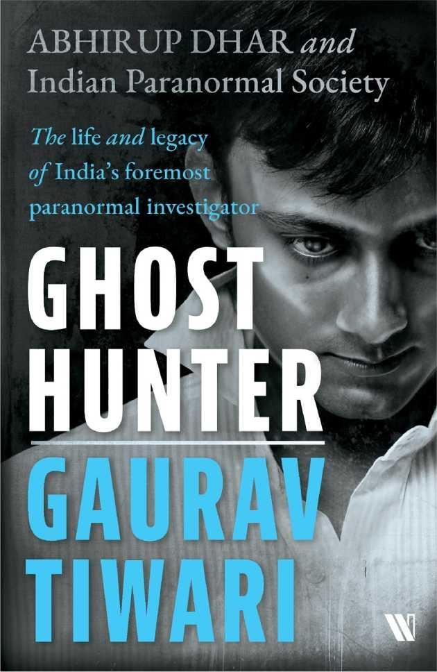 Ghost Hunter Gaurav Tiwari