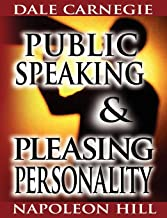 PUBLIC SPEAKING BY DALE CARNEGIE (THE AUTHOR OF HOW TO WIN FRIENDS & INFLUENCE PEOPLE) & PLEASING PERSONALITY BY NAPOLEON HILL
