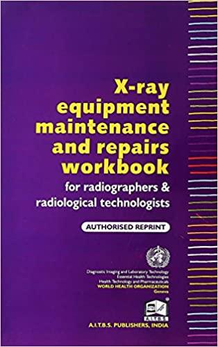 X Ray Equipment Maintenance And Repair Workbook
