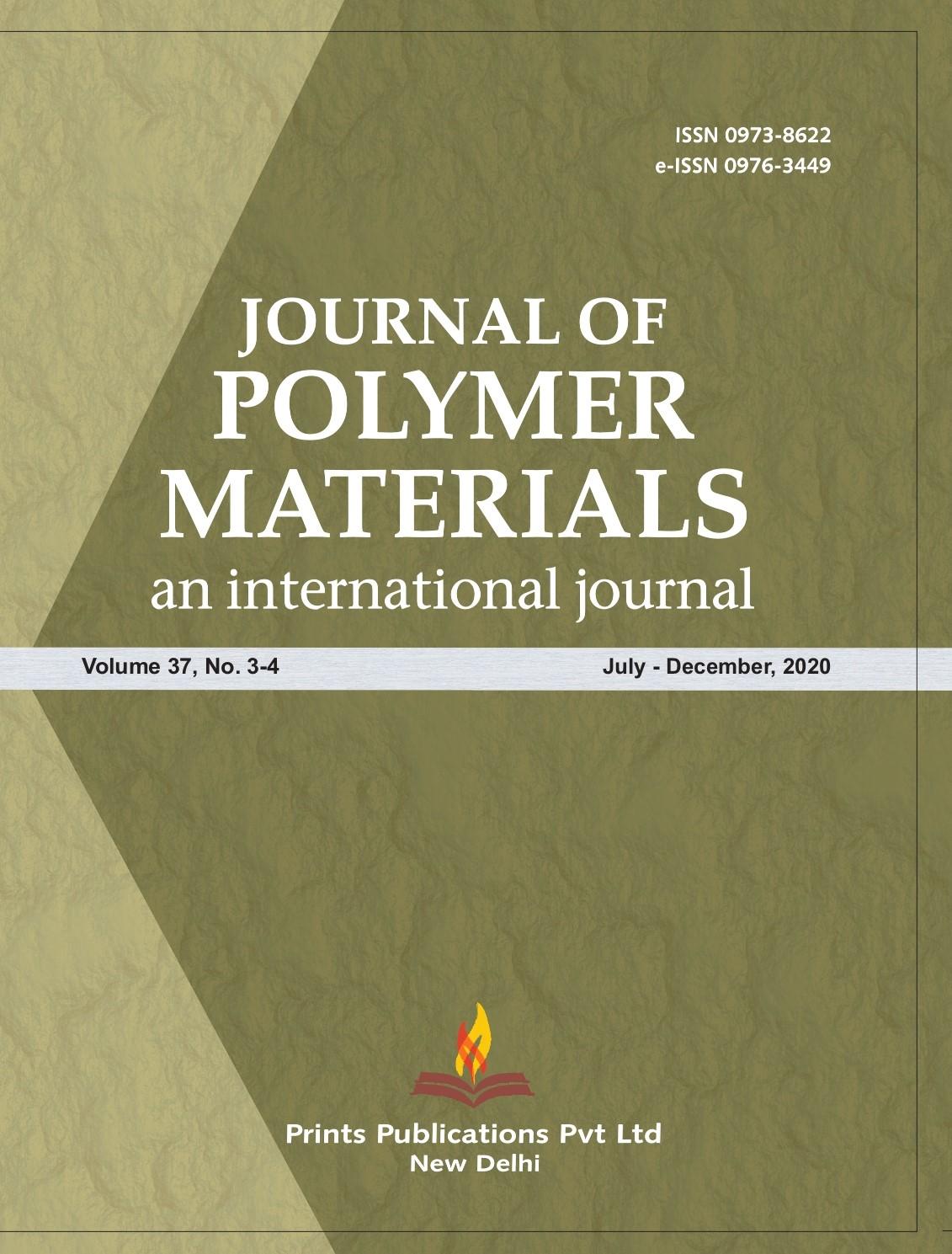 JOURNAL OF POLYMER MATERIAL - (QUARTERLY (JANUARY-DECEMBER) VOL. 37 (2020)