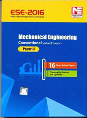 ESE - 2016: MECHANICAL ENGINEERING CONVENTIONAL SOLVED PAPER II (OLD EDITION)
